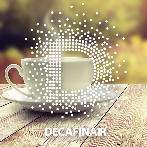 DECAFINAIR HAS ARRIVED